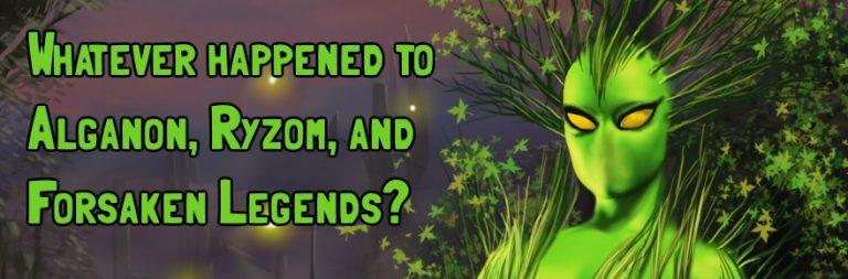Whatever happened to Alganon, Ryzom, and Forsaken Legends?