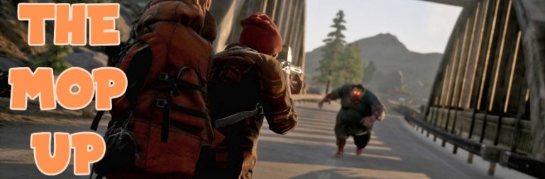 The MOP Up: State of Decay 2's multiplayer mayhem (August 27, 2017)