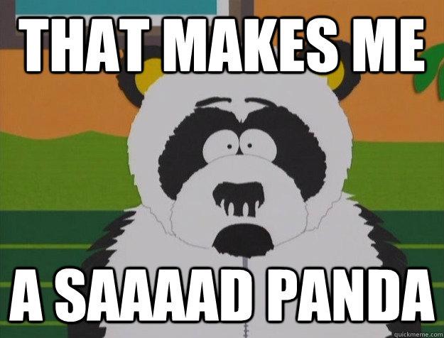 that-makes-me-a-saaad-panda.jpg