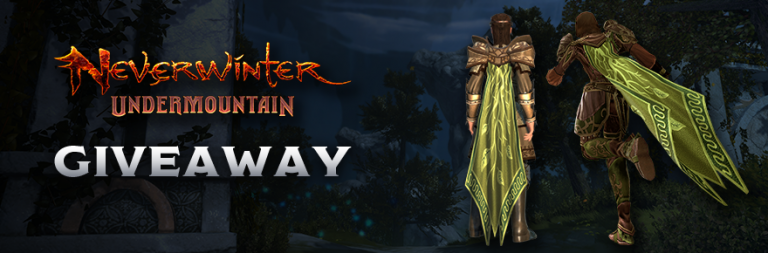 Enter to win a Neverwinter Cloak of the Vine in honor of Undermountain's PC launch!