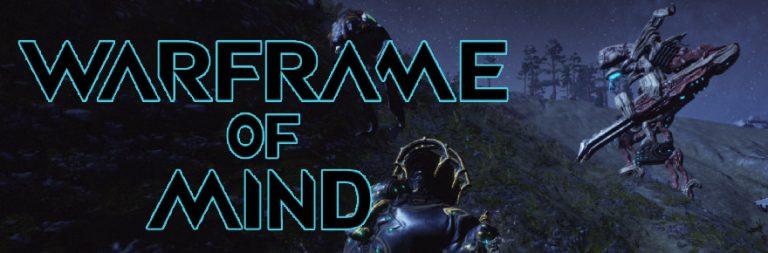 Warframe of Mind: The Plains of Eidolon Beautification Project