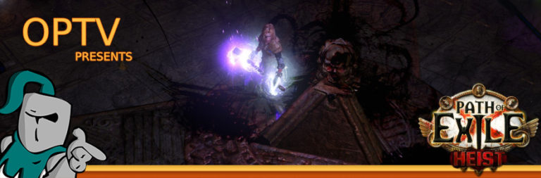 The Stream Team: Preparing for a first Heist in Path of Exile